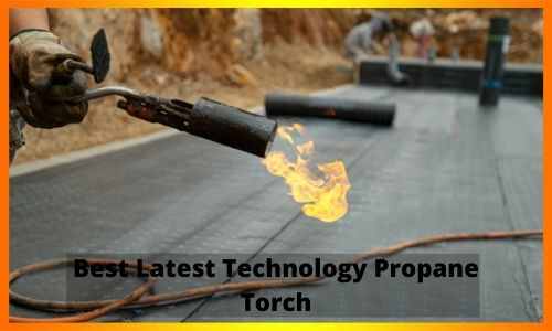 Best Latest Technology Propane Torch