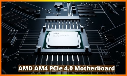 Best AMD AM4 PCIe 4.0 Motherboard