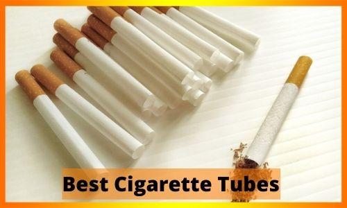 Best Cigarette Tubes