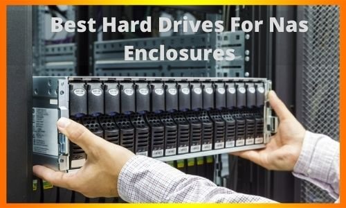 Best Hard Drives For Nas Enclosure