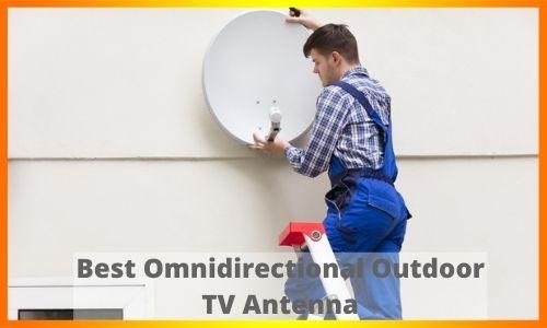 Best Omnidirectional Outdoor TV Antenna