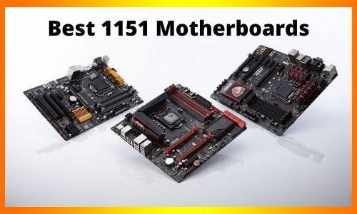 Best 1151 Motherboards