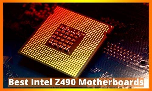 Best Intel Z490 Motherboards