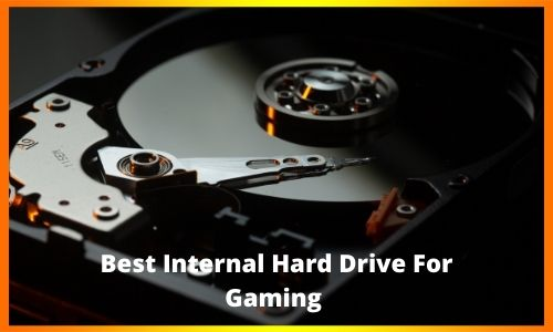 Best Internal Hard Drive For Gaming