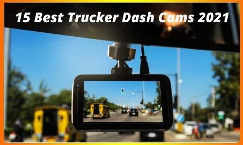 15 Best Trucker Dash Cams 2021