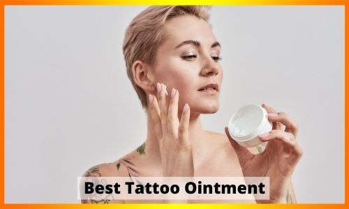 Best Tattoo Ointment