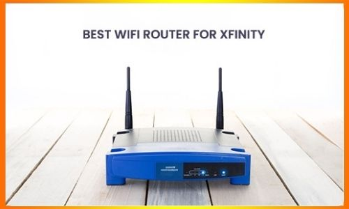 Best Wifi Router for Xfinity