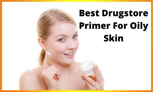 Best Drugstore Primer For Oily Skin
