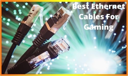 Best Ethernet Cables For Gaming 2021