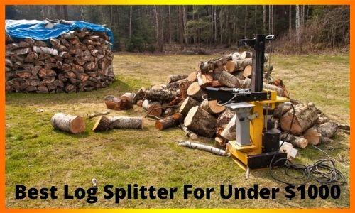 Best Log Splitter For Under $1000