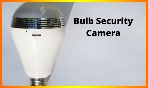 Bulb Security Camera 2021