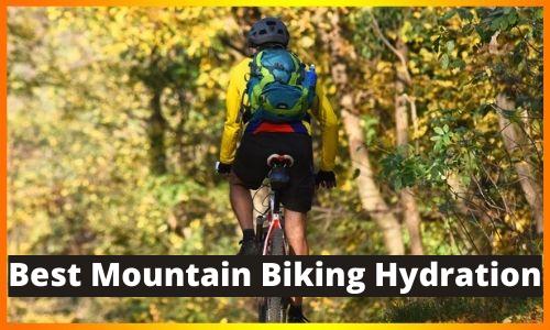 Best Mountain Biking Hydration