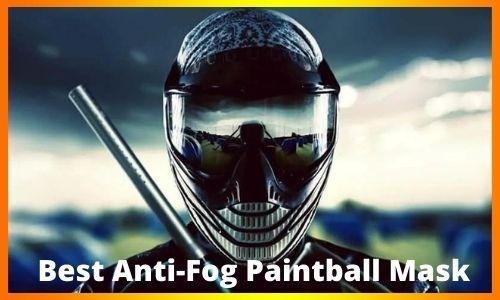Best Anti-Fog Paintball Mask
