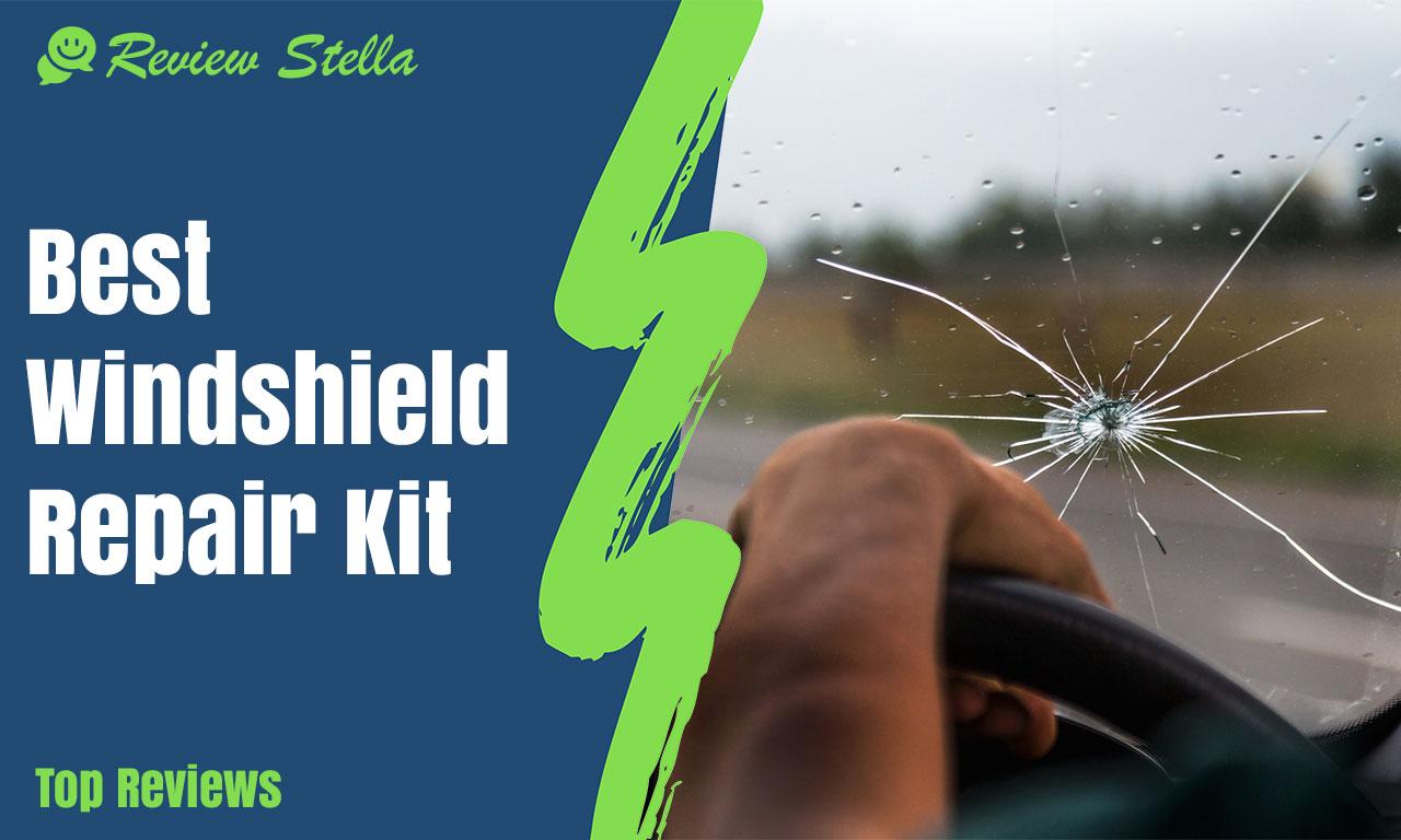 Best Windshield Repair Kit